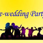 Pre-wedding Party!